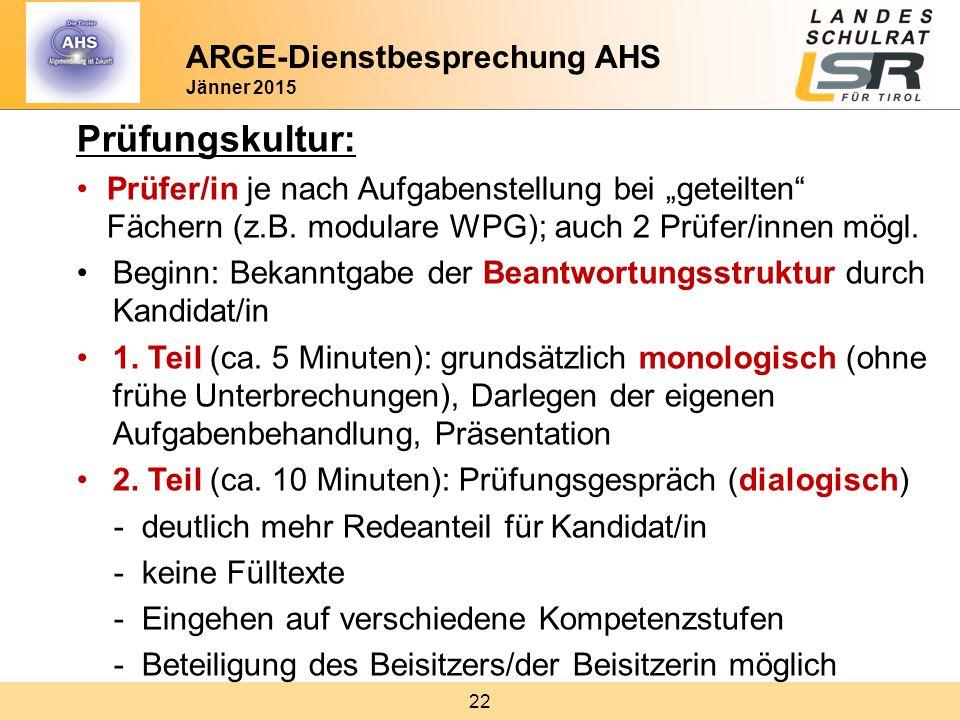 """22 Prüfungskultur: Prüfer/in je nach Aufgabenstellung bei """"geteilten"""" Fächern (z.B. modulare WPG); auch 2 Prüfer/innen mögl. Beginn: Bekanntgabe der B"""