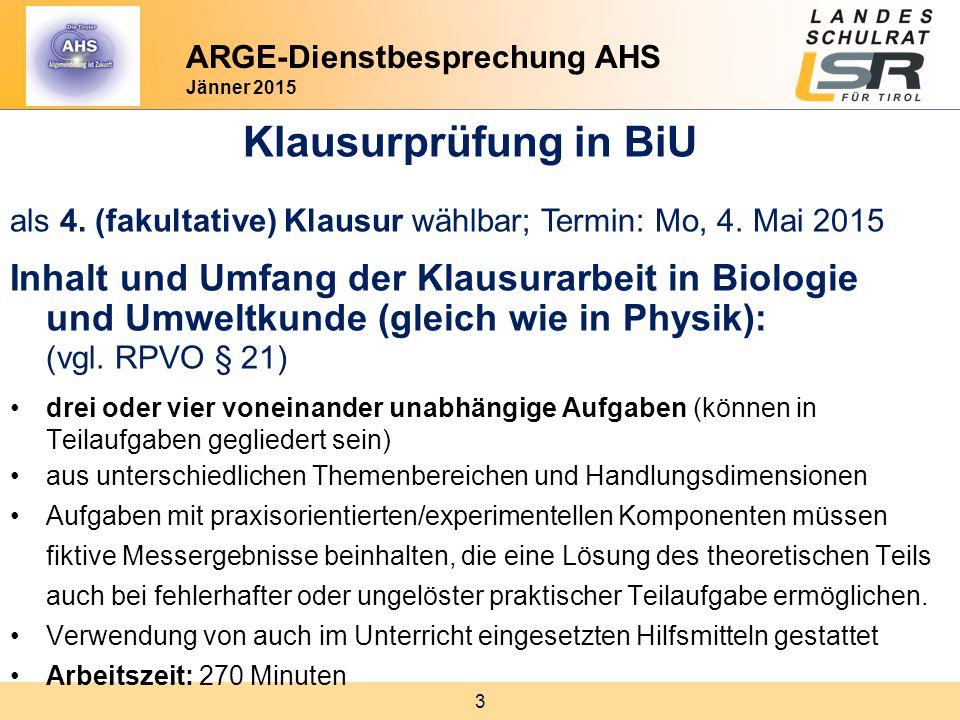 4 ARGE-Dienstbesprechung AHS Jänner 2015 Klausurprüfung in BiU Einreichung der Themenvorschläge (+ Disposition): (vgl.