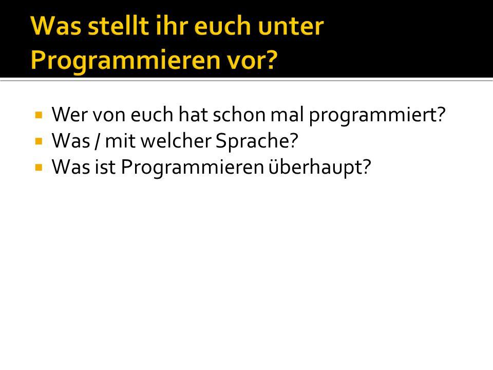 class HelloWorldApp { public static void main(String[] args) { System.out.println( Hello World! ); } drei Arten von Klammern vier verschiedene Schlüsselworte