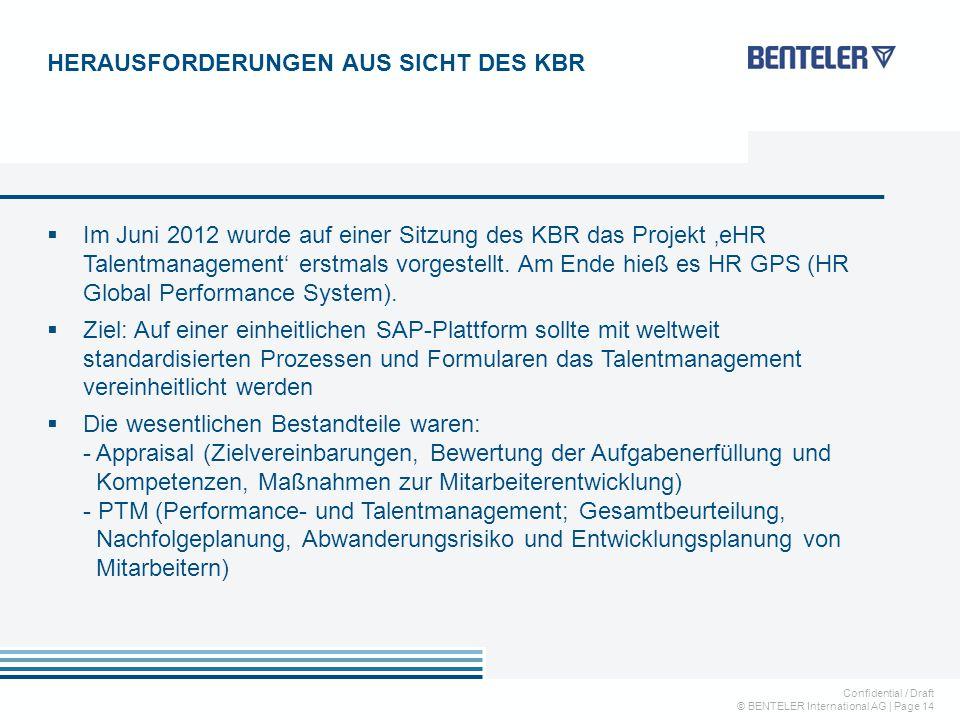 Confidential / Draft © BENTELER International AG   Page 14  Im Juni 2012 wurde auf einer Sitzung des KBR das Projekt 'eHR Talentmanagement' erstmals