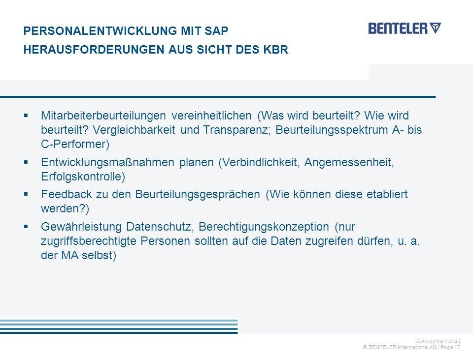 Confidential / Draft © BENTELER International AG   Page 17  Mitarbeiterbeurteilungen vereinheitlichen (Was wird beurteilt? Wie wird beurteilt? Vergle