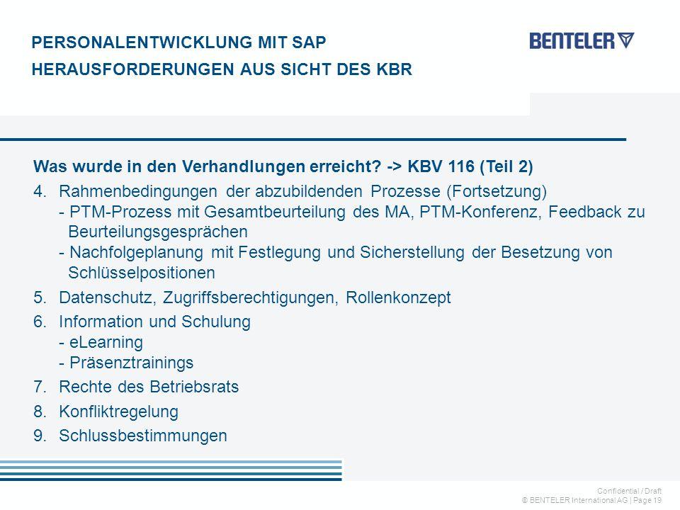 Confidential / Draft © BENTELER International AG   Page 19 Was wurde in den Verhandlungen erreicht? -> KBV 116 (Teil 2) 4.Rahmenbedingungen der abzubi