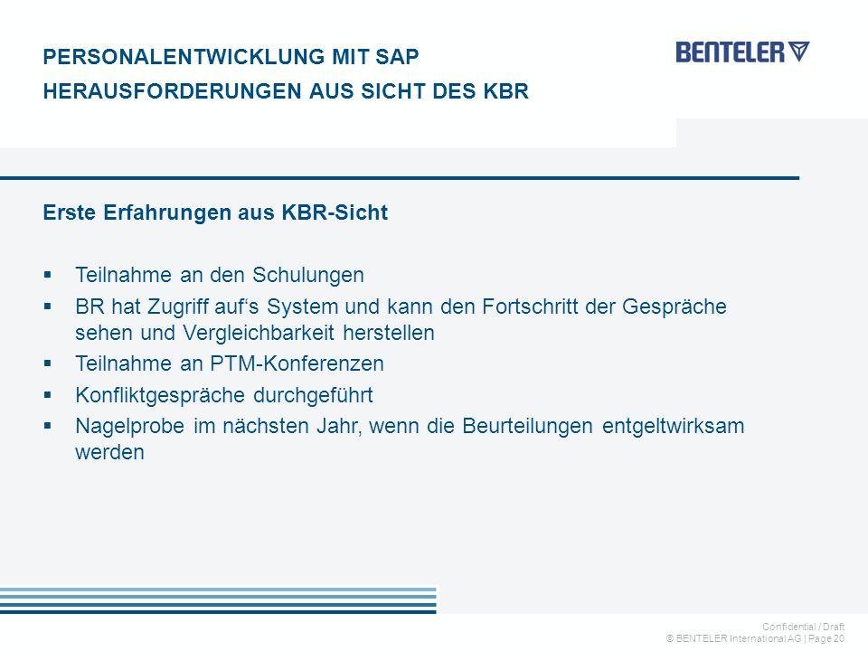 Confidential / Draft © BENTELER International AG   Page 20 Erste Erfahrungen aus KBR-Sicht  Teilnahme an den Schulungen  BR hat Zugriff auf's System