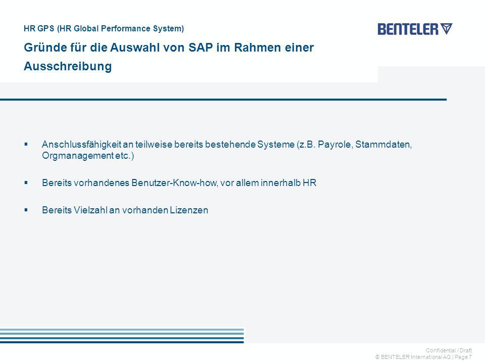 Confidential / Draft © BENTELER International AG   Page 7  Anschlussfähigkeit an teilweise bereits bestehende Systeme (z.B. Payrole, Stammdaten, Orgm