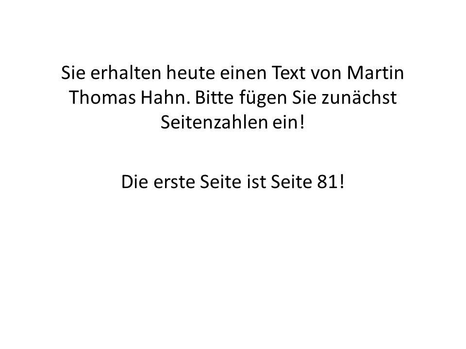 Sie erhalten heute einen Text von Martin Thomas Hahn.