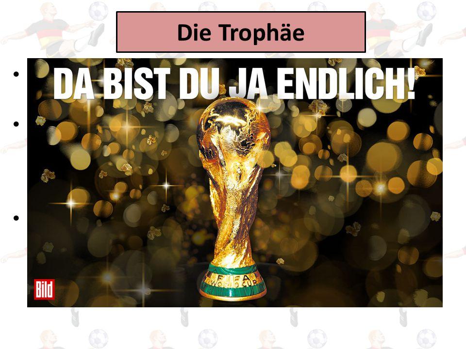 Die Trophäe Der Fußball-Weltmeister bekommt den FIFA WM-Pokal. Dabei handelt es sich um einen Wanderpokal. Das heißt, dass die Trophäe immer nur solan