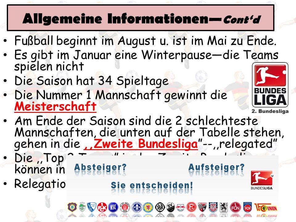 Fußball beginnt im August u. ist im Mai zu Ende. Es gibt im Januar eine Winterpause—die Teams spielen nicht Die Saison hat 34 Spieltage Die Nummer 1 M