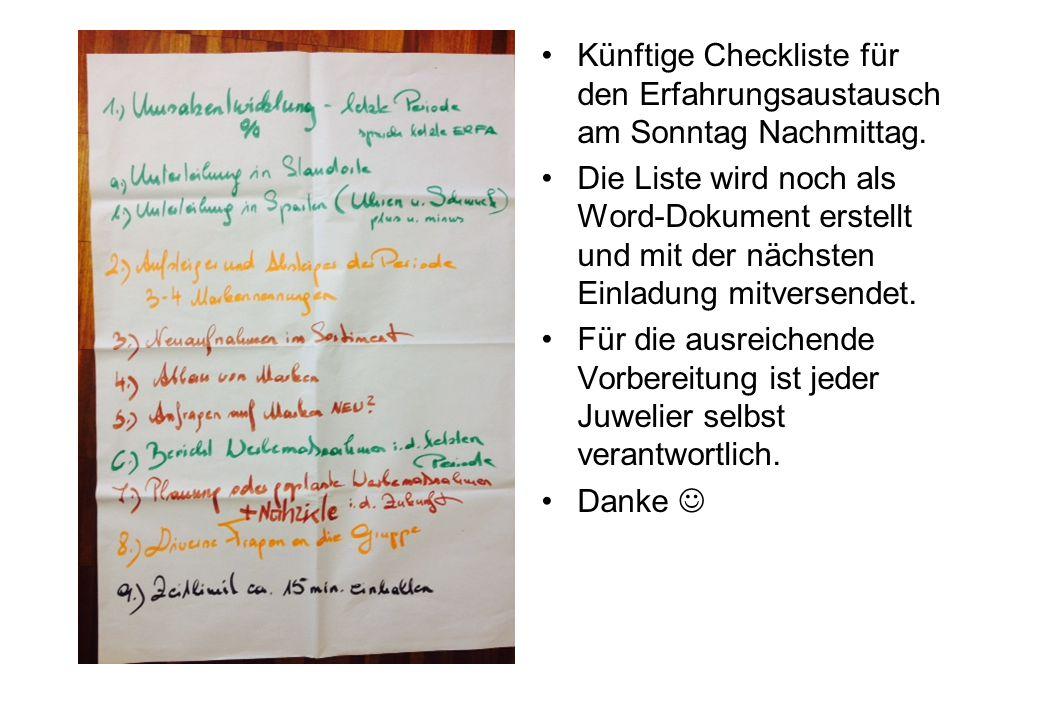 Künftige Checkliste für den Erfahrungsaustausch am Sonntag Nachmittag. Die Liste wird noch als Word-Dokument erstellt und mit der nächsten Einladung m