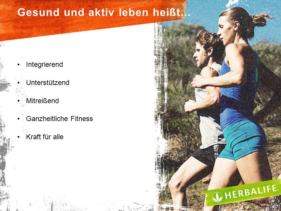 Integrierend Unterstützend Mitreißend Ganzheitliche Fitness Kraft für alle Gesund und aktiv leben heißt…