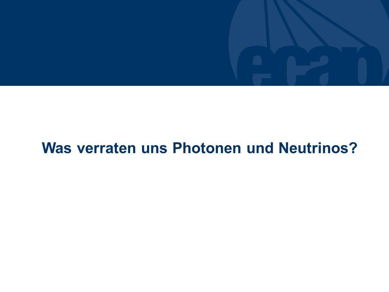 Was verraten uns Photonen und Neutrinos?