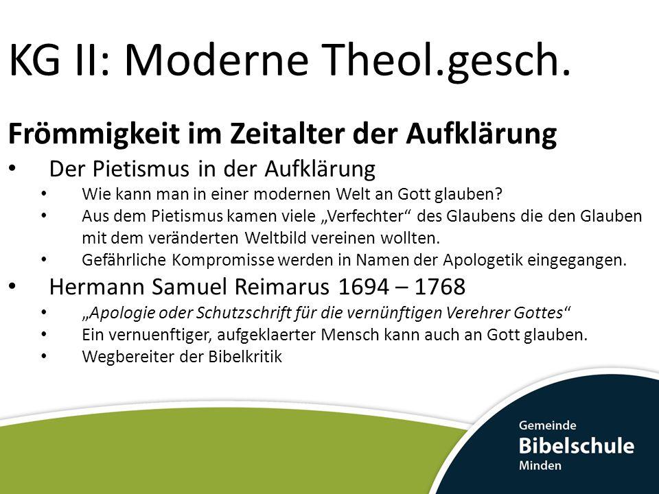 KG II: Moderne Theol.gesch. Frömmigkeit im Zeitalter der Aufklärung Der Pietismus in der Aufklärung Wie kann man in einer modernen Welt an Gott glaube