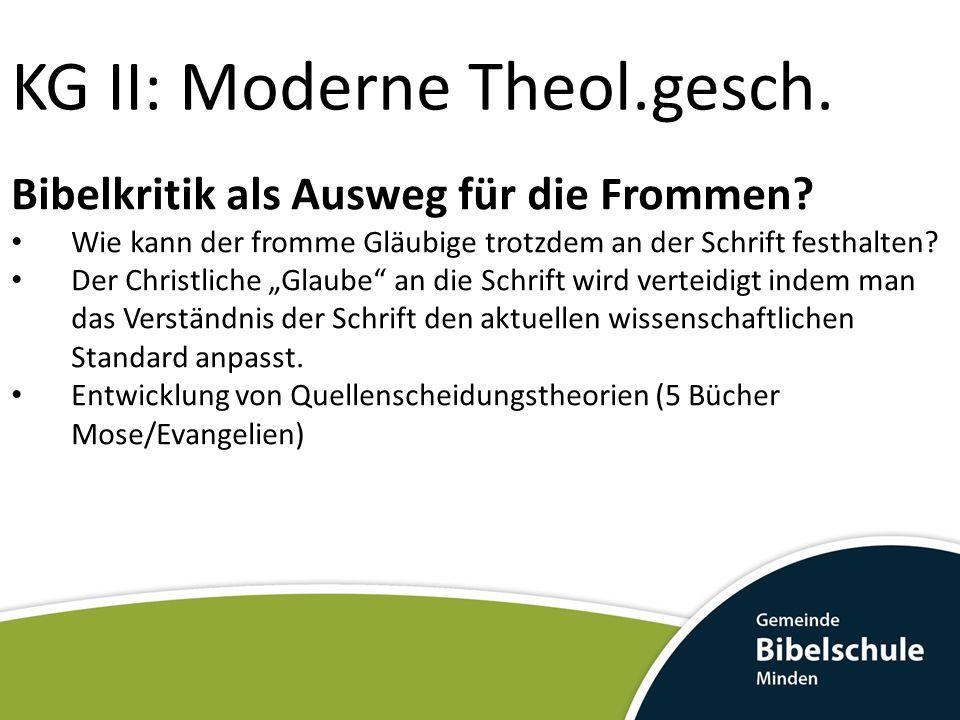 """KG II: Moderne Theol.gesch. Bibelkritik als Ausweg für die Frommen? Wie kann der fromme Gläubige trotzdem an der Schrift festhalten? Der Christliche """""""