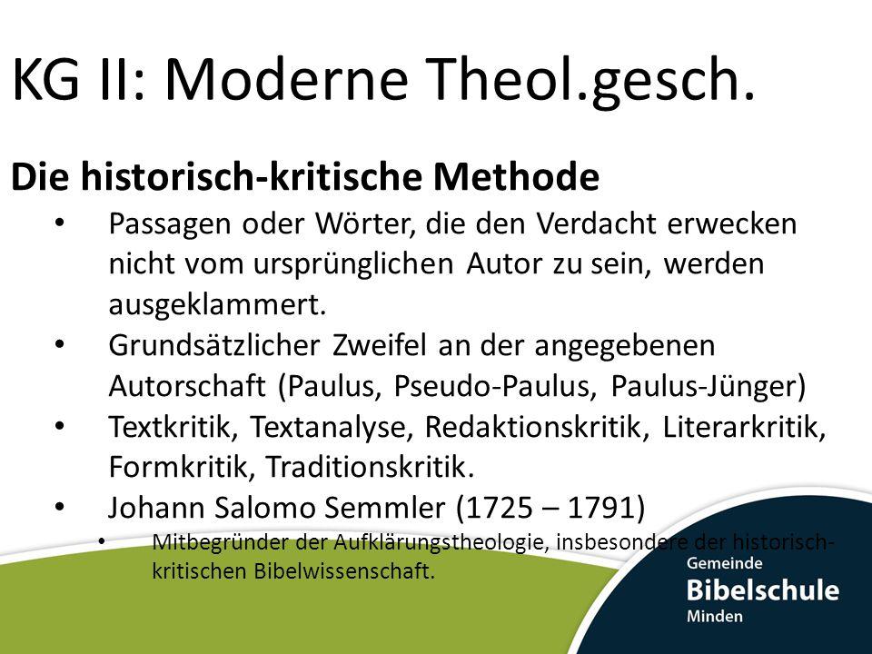 KG II: Moderne Theol.gesch. Die historisch-kritische Methode Passagen oder Wörter, die den Verdacht erwecken nicht vom ursprünglichen Autor zu sein, w