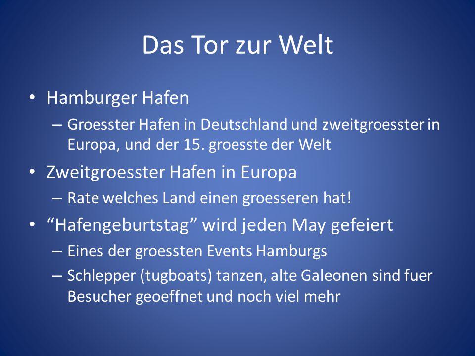 Das Tor zur Welt Hamburger Hafen – Groesster Hafen in Deutschland und zweitgroesster in Europa, und der 15. groesste der Welt Zweitgroesster Hafen in