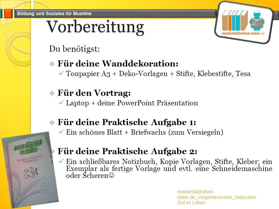 Vorbereitung Du benötigst:  Für deine Wanddekoration: Tonpapier A3 + Deko-Vorlagen + Stifte, Klebestifte, Tesa  Für den Vortrag: Laptop + deine Powe