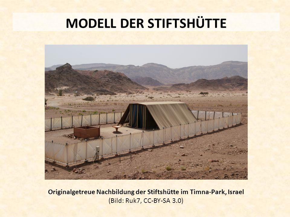 MODELL DER STIFTSHÜTTE Originalgetreue Nachbildung der Stiftshütte im Timna-Park, Israel (Bild: Ruk7, CC-BY-SA 3.0)