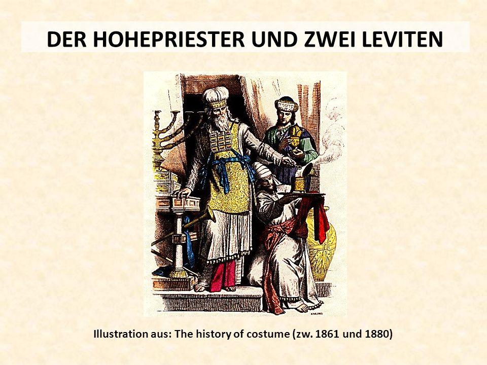 DER HOHEPRIESTER UND ZWEI LEVITEN Illustration aus: The history of costume (zw. 1861 und 1880)