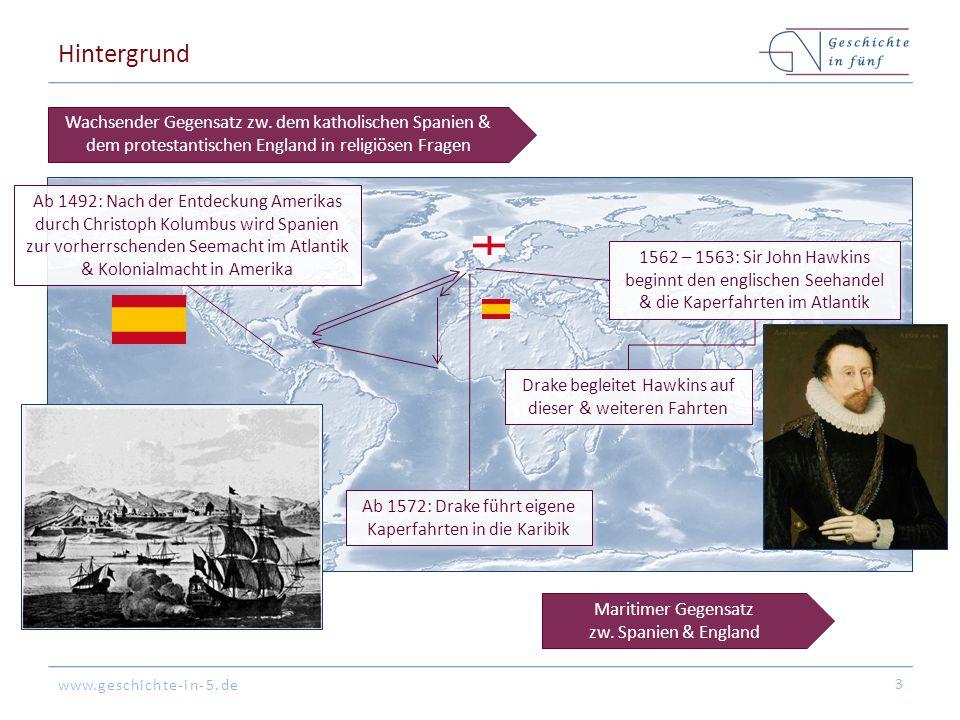 www.geschichte-in-5.de Hintergrund 3 1562 – 1563: Sir John Hawkins beginnt den englischen Seehandel & die Kaperfahrten im Atlantik Wachsender Gegensat