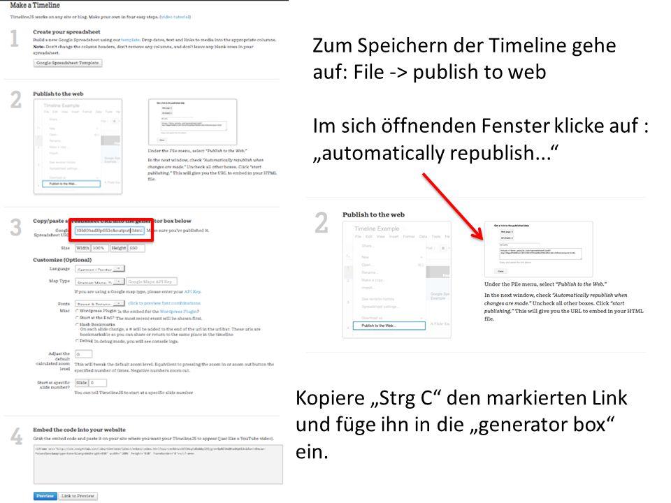 """Zum Speichern der Timeline gehe auf: File -> publish to web Im sich öffnenden Fenster klicke auf : """"automatically republish..."""" Kopiere """"Strg C"""" den m"""