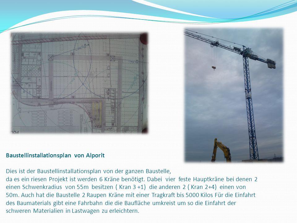 Baustellinstallationsplan von Alporit Dies ist der Baustellinstallationsplan von der ganzen Baustelle, da es ein riesen Projekt ist werden 6 Kräne benötigt.