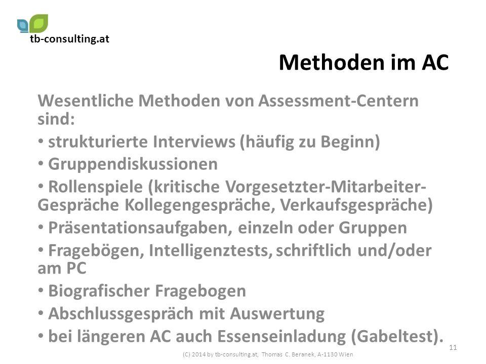 Methoden im AC Wesentliche Methoden von Assessment-Centern sind: strukturierte Interviews (häufig zu Beginn) Gruppendiskussionen Rollenspiele (kritisc