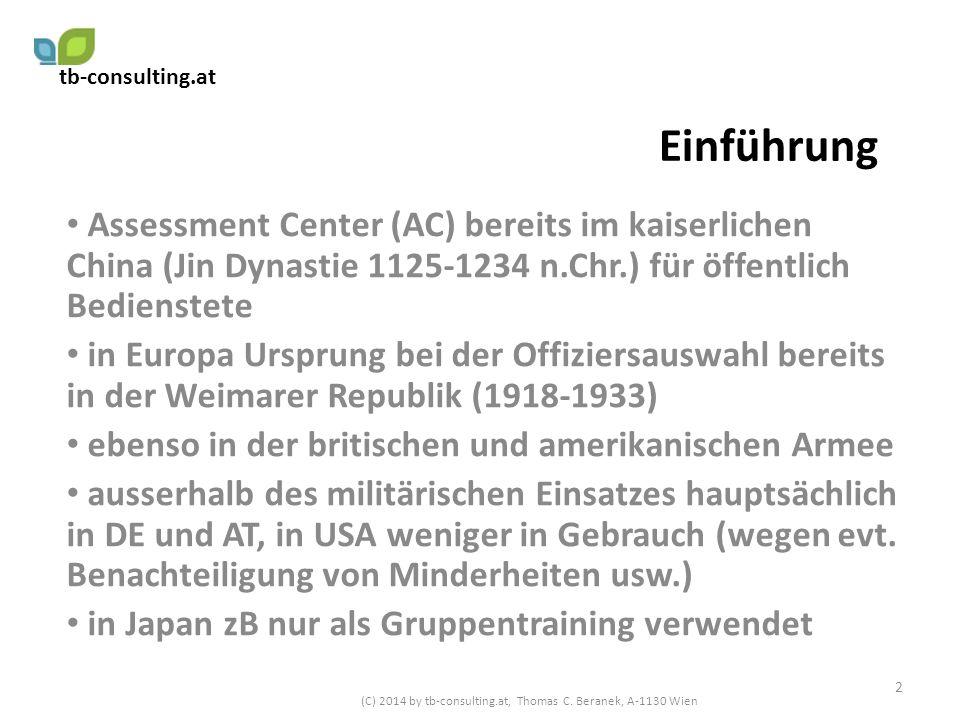 Einführung Assessment Center (AC) bereits im kaiserlichen China (Jin Dynastie 1125-1234 n.Chr.) für öffentlich Bedienstete in Europa Ursprung bei der