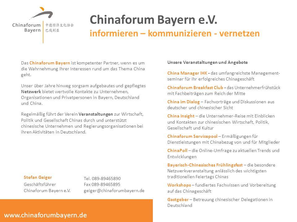 Chinaforum Bayern e.V. informieren – kommunizieren - vernetzen Unsere Veranstaltungen und Angebote China Manager IHK - das umfangreichste Management-