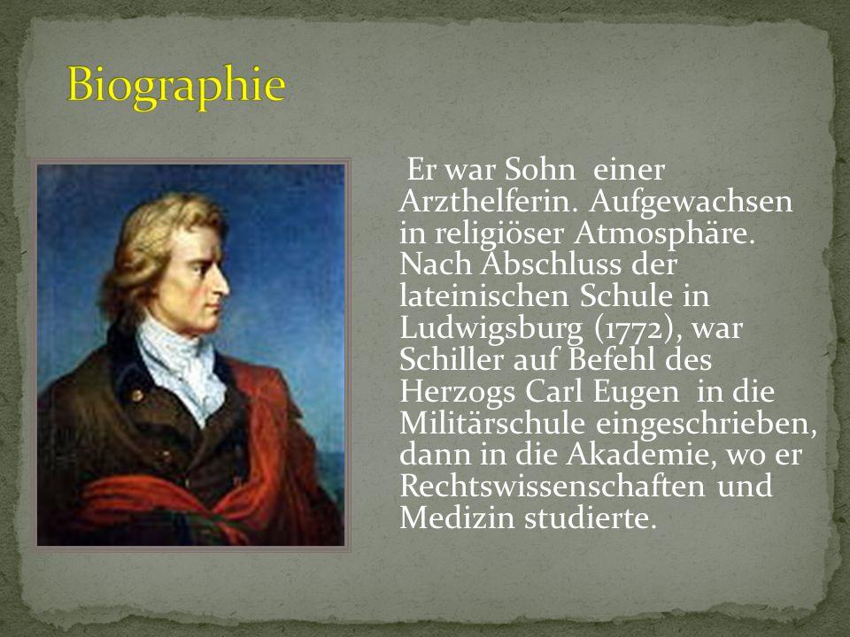 Er war Sohn einer Arzthelferin. Aufgewachsen in religiöser Atmosphäre. Nach Abschluss der lateinischen Schule in Ludwigsburg (1772), war Schiller auf
