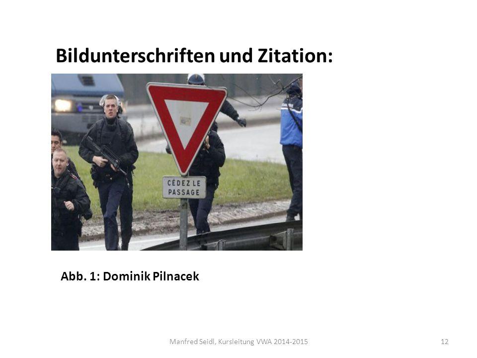 Manfred Seidl, Kursleitung VWA 2014-201512 Bildunterschriften und Zitation: Abb.