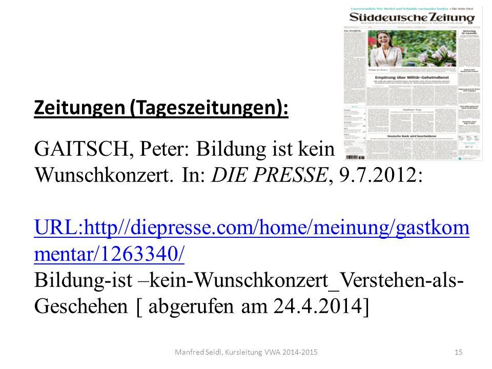 Manfred Seidl, Kursleitung VWA 2014-201515 Zeitungen (Tageszeitungen): GAITSCH, Peter: Bildung ist kein Wunschkonzert.
