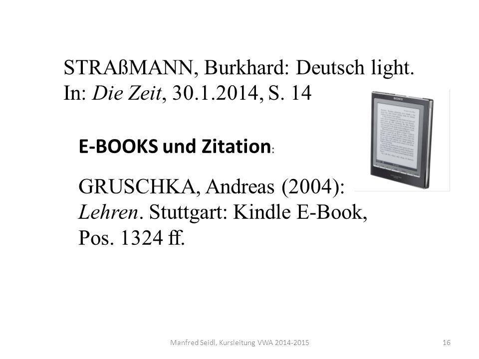 Manfred Seidl, Kursleitung VWA 2014-201516 STRAßMANN, Burkhard: Deutsch light.