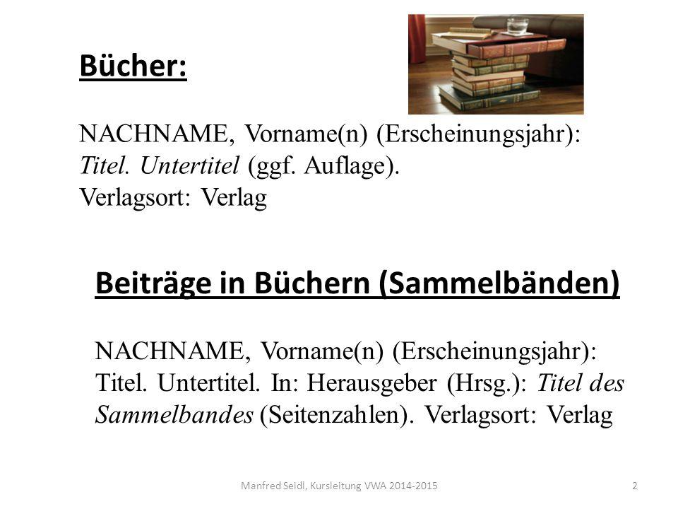Bücher: NACHNAME, Vorname(n) (Erscheinungsjahr): Titel.