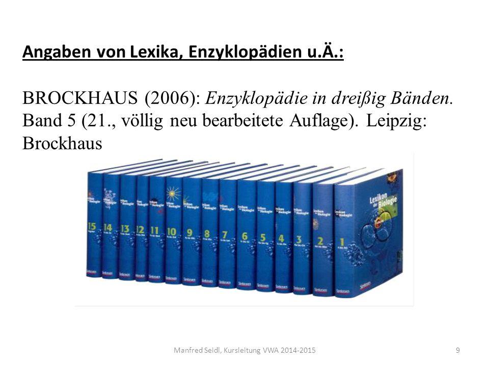 Angaben von Lexika, Enzyklopädien u.Ä.: BROCKHAUS (2006): Enzyklopädie in dreißig Bänden.