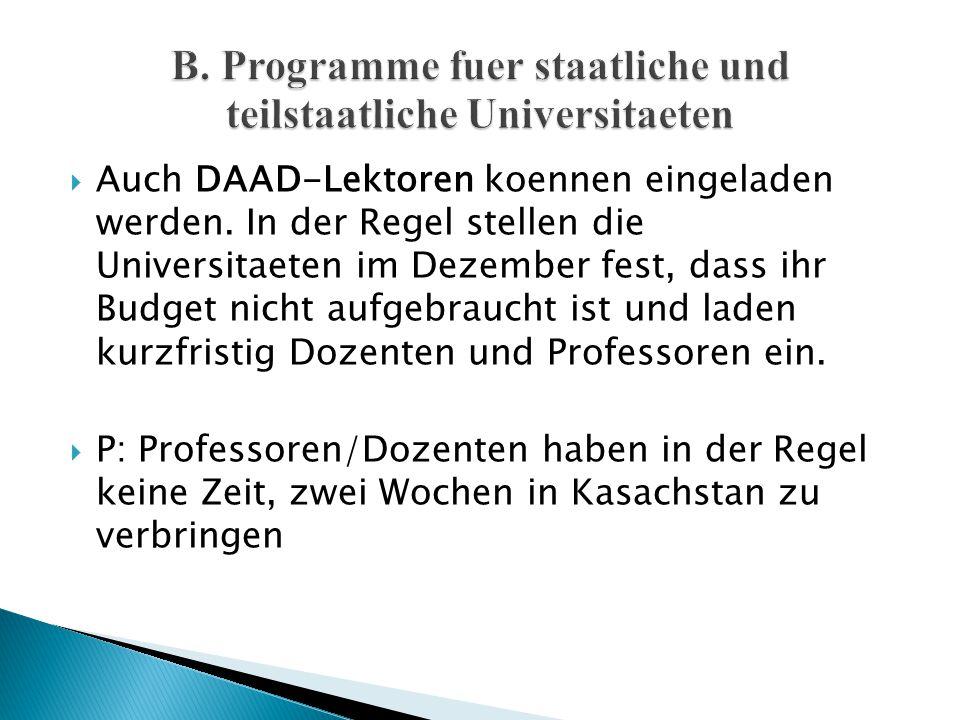 Auch DAAD-Lektoren koennen eingeladen werden. In der Regel stellen die Universitaeten im Dezember fest, dass ihr Budget nicht aufgebraucht ist und l