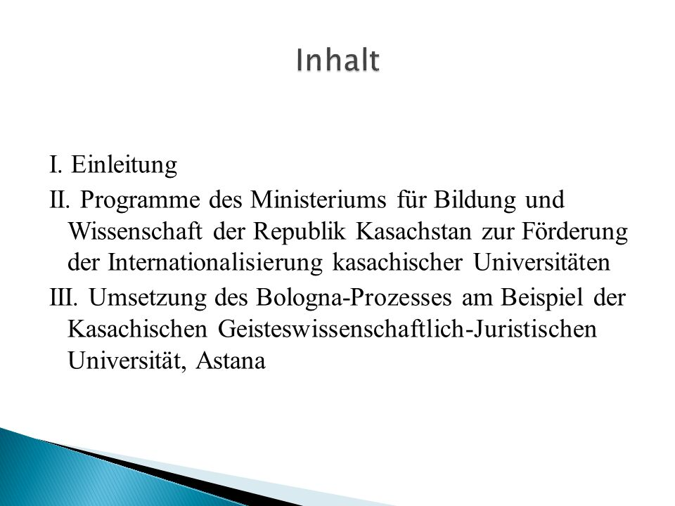 I. Einleitung II. Programme des Ministeriums für Bildung und Wissenschaft der Republik Kasachstan zur Förderung der Internationalisierung kasachischer