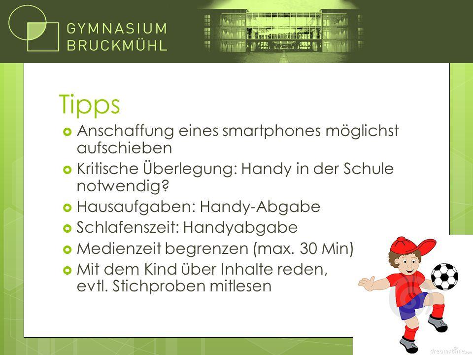 Tipps  Anschaffung eines smartphones möglichst aufschieben  Kritische Überlegung: Handy in der Schule notwendig?  Hausaufgaben: Handy-Abgabe  Schl