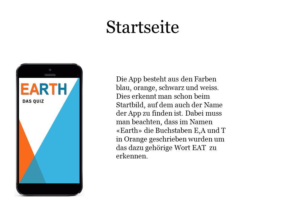Startseite Die App besteht aus den Farben blau, orange, schwarz und weiss. Dies erkennt man schon beim Startbild, auf dem auch der Name der App zu fin