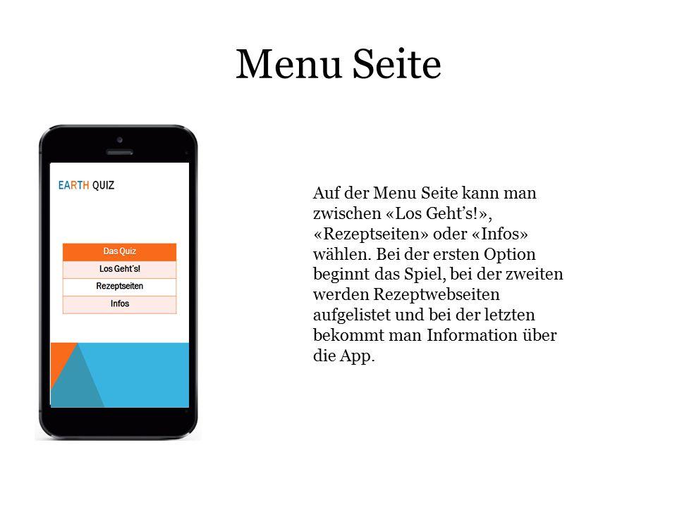 Menu Seite Auf der Menu Seite kann man zwischen «Los Geht's!», «Rezeptseiten» oder «Infos» wählen. Bei der ersten Option beginnt das Spiel, bei der zw