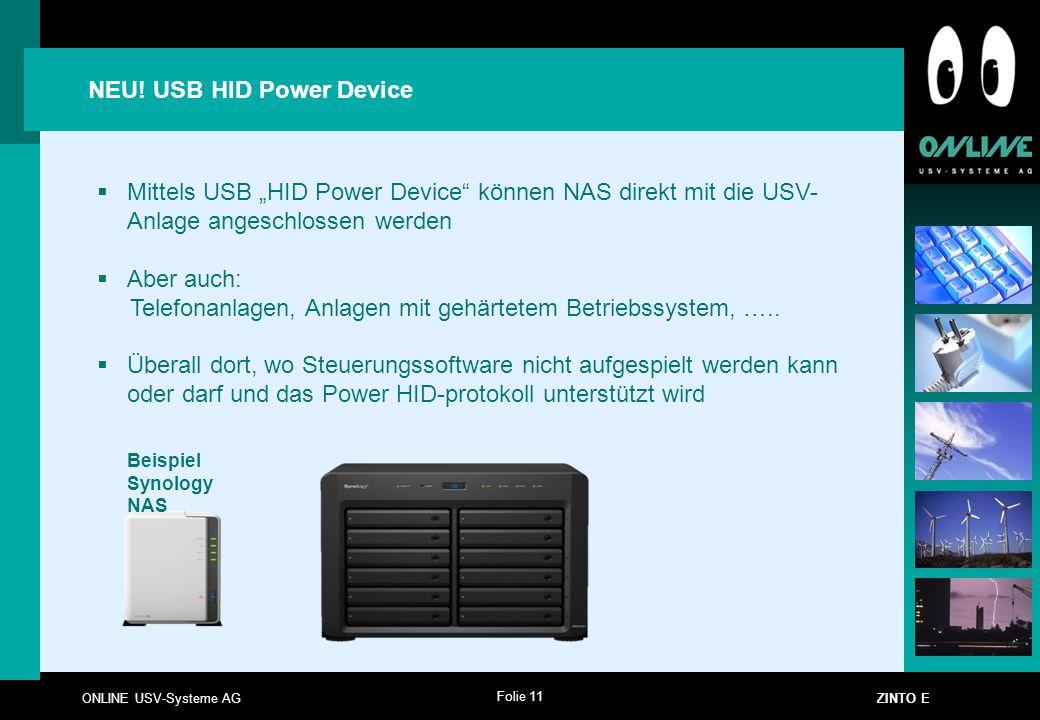 """Folie 11 ONLINE USV-Systeme AG ZINTO E NEU! USB HID Power Device  Mittels USB """"HID Power Device"""" können NAS direkt mit die USV- Anlage angeschlossen"""