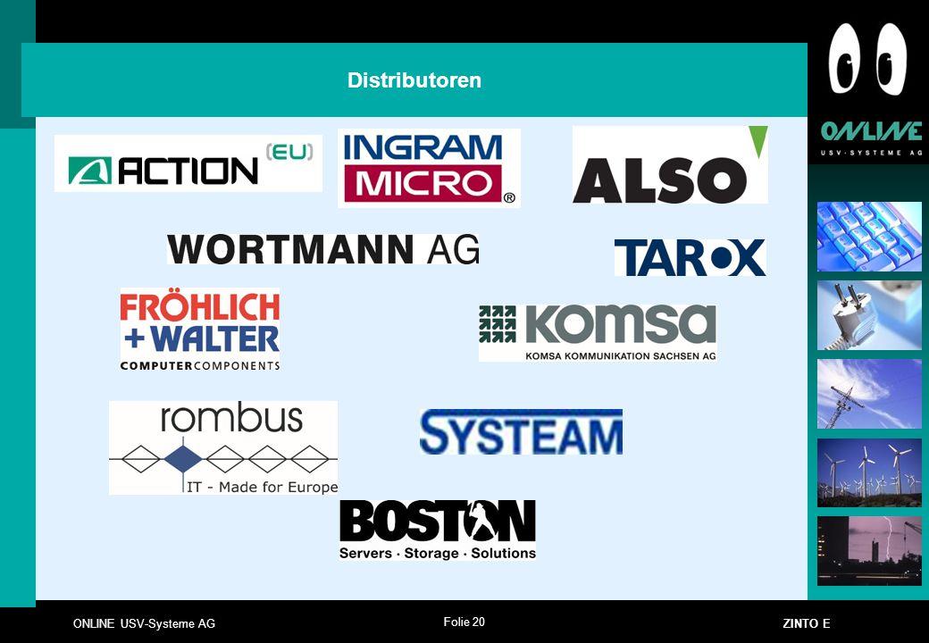 Folie 20 ONLINE USV-Systeme AG ZINTO E Distributoren