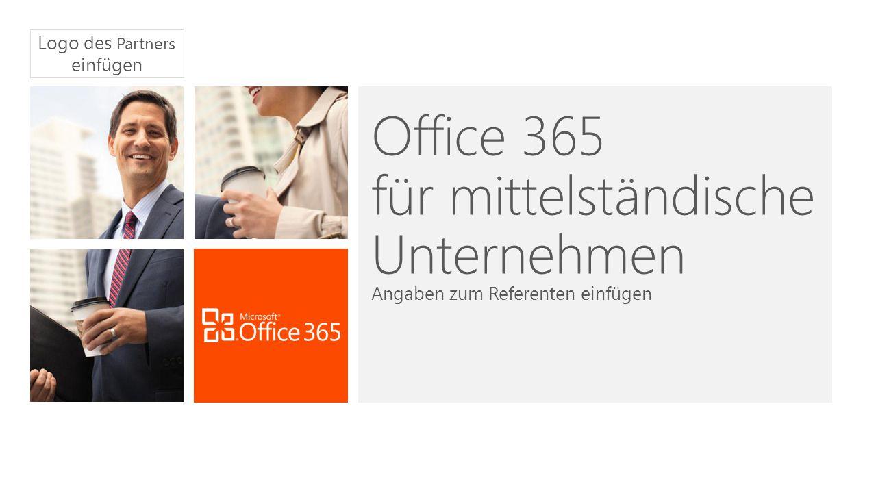 Office 365 für mittelständische Unternehmen Angaben zum Referenten einfügen Logo des Partners einfügen