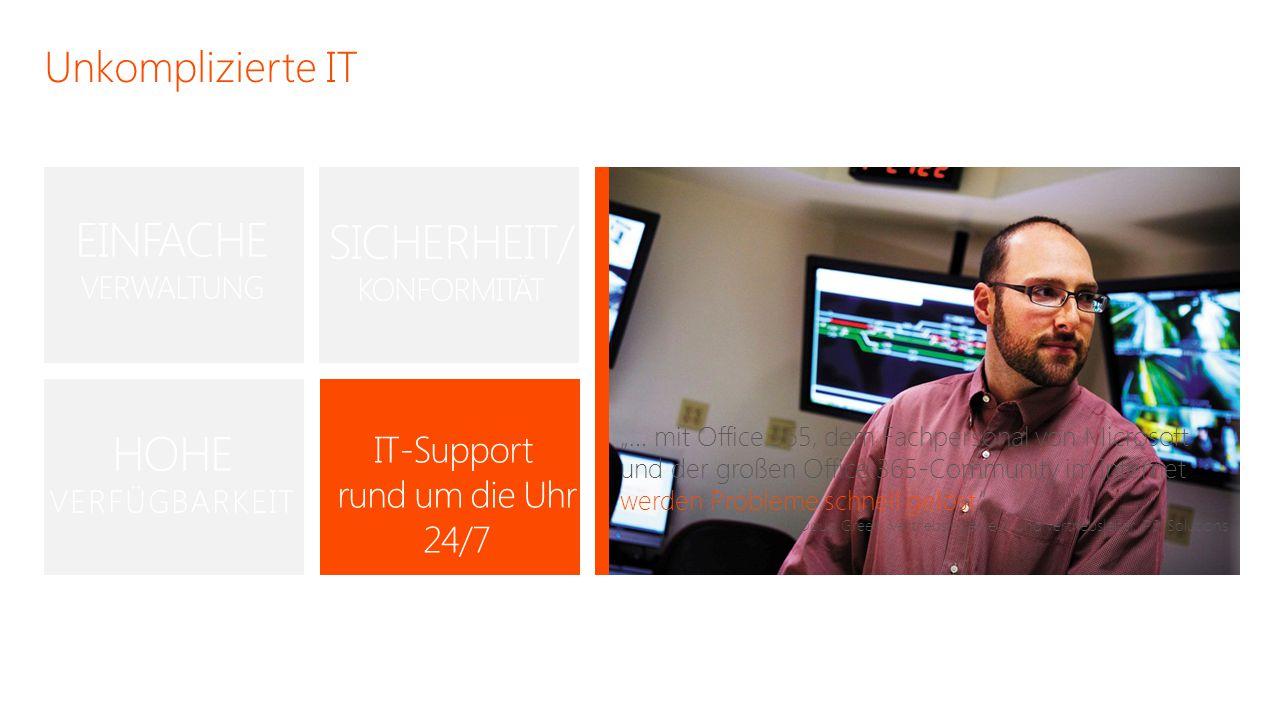"""Unkomplizierte IT """"… mit Office 365, dem Fachpersonal von Microsoft und der großen Office 365-Community im Internet werden Probleme schnell gelöst."""" –"""
