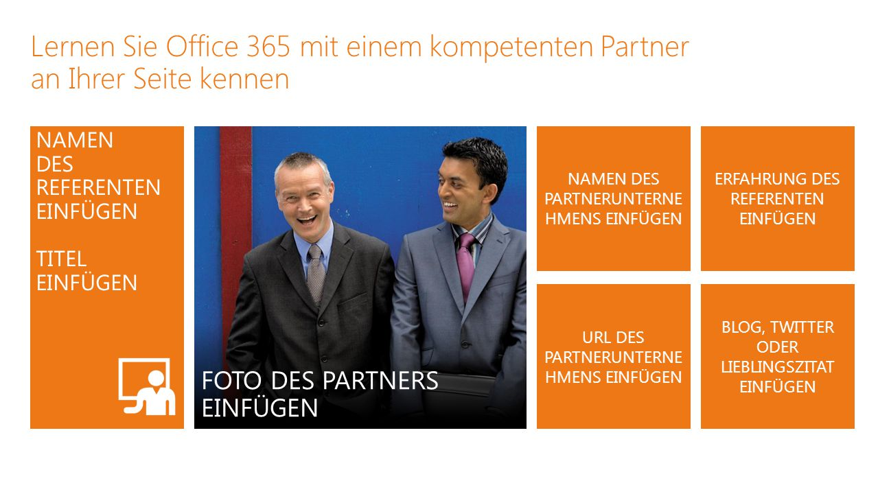 NAMEN DES REFERENTEN EINFÜGEN TITEL EINFÜGEN Lernen Sie Office 365 mit einem kompetenten Partner an Ihrer Seite kennen FOTO DES PARTNERS EINFÜGEN NAME