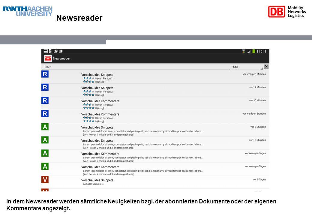 Newsreader In dem Newsreader werden sämtliche Neuigkeiten bzgl. der abonnierten Dokumente oder der eigenen Kommentare angezeigt.