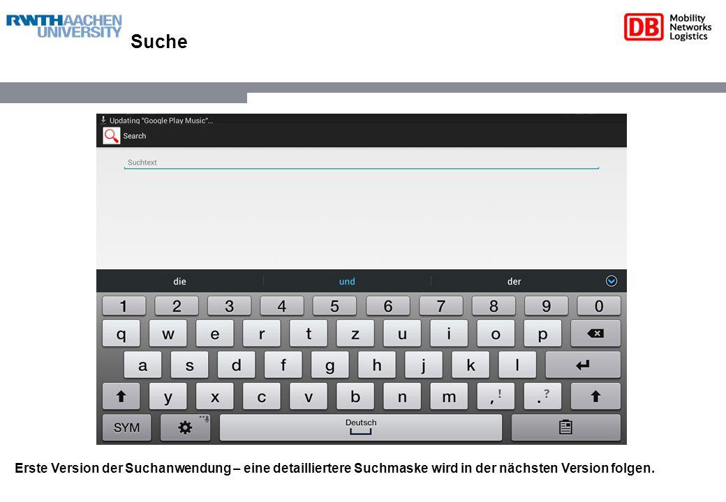 Suche Erste Version der Suchanwendung – eine detailliertere Suchmaske wird in der nächsten Version folgen.
