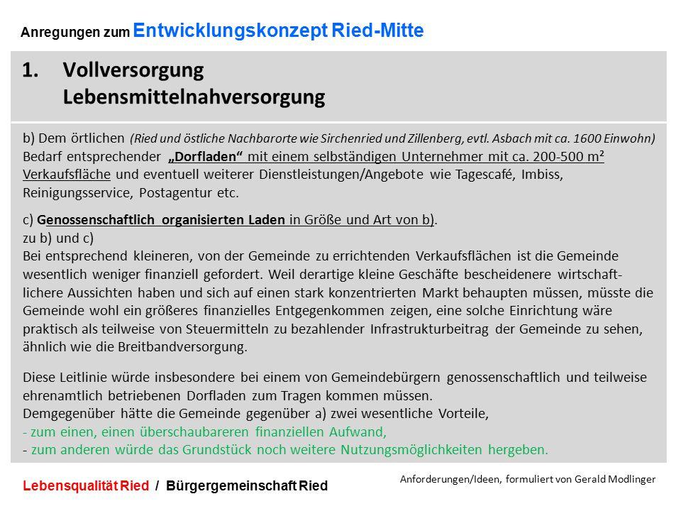 Lebensqualität Ried / Bürgergemeinschaft Ried 11 Anregungen zum Entwicklungskonzept Ried-Mitte 1.