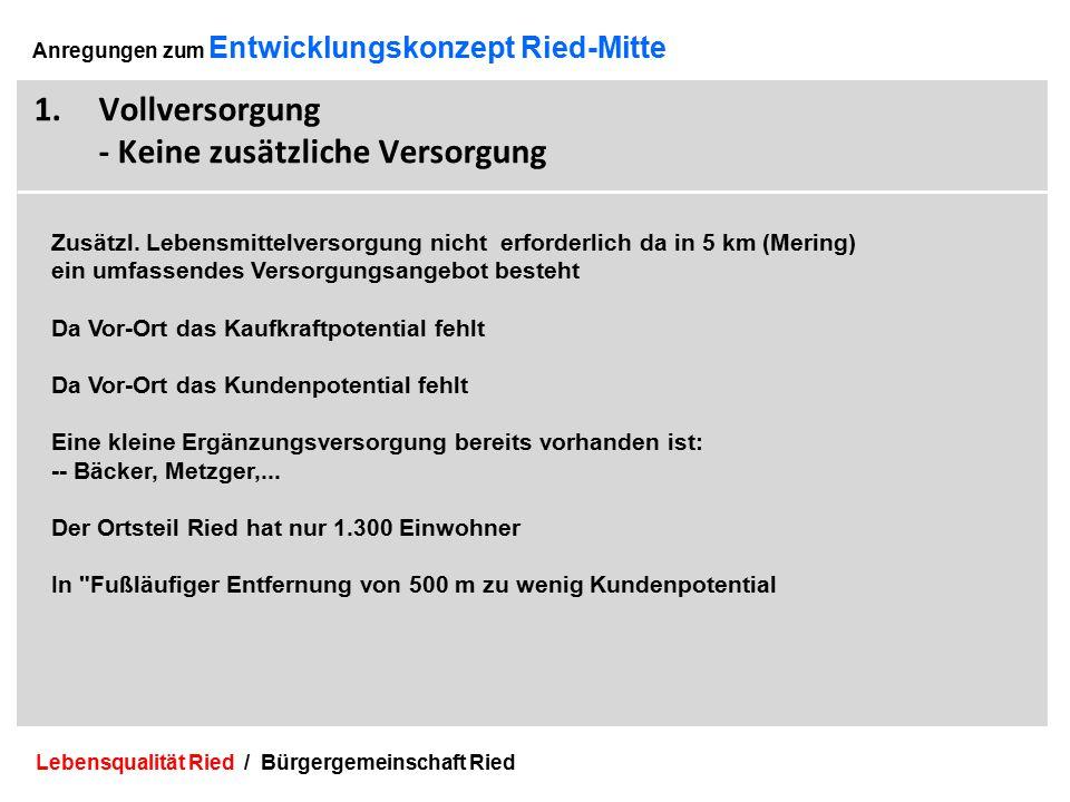 Lebensqualität Ried / Bürgergemeinschaft Ried 13 Anregungen zum Entwicklungskonzept Ried-Mitte 1.