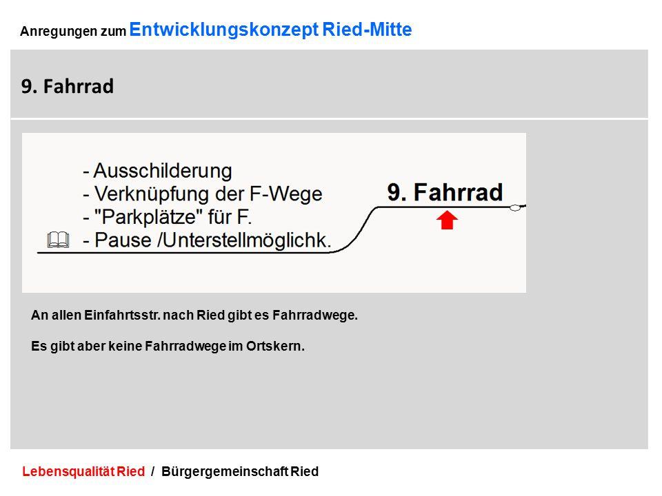 Lebensqualität Ried / Bürgergemeinschaft Ried 25 Anregungen zum Entwicklungskonzept Ried-Mitte 9.