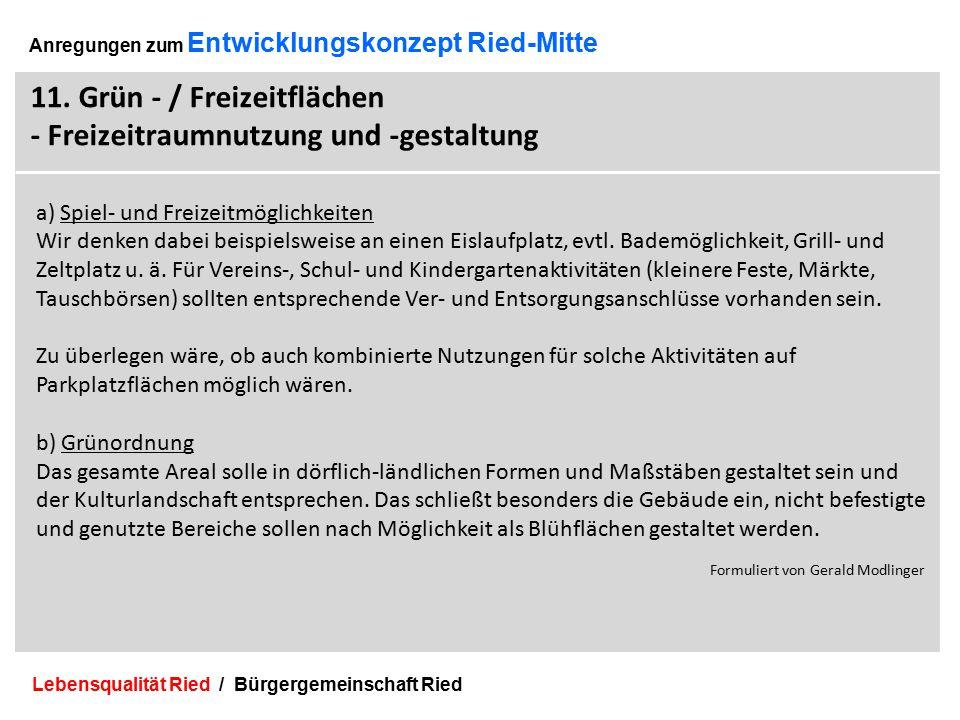 Lebensqualität Ried / Bürgergemeinschaft Ried 28 Anregungen zum Entwicklungskonzept Ried-Mitte 11.