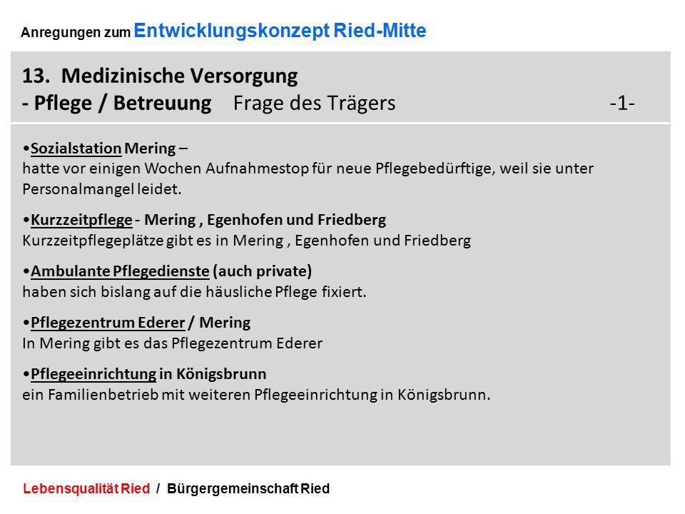Lebensqualität Ried / Bürgergemeinschaft Ried 38 Anregungen zum Entwicklungskonzept Ried-Mitte 13.